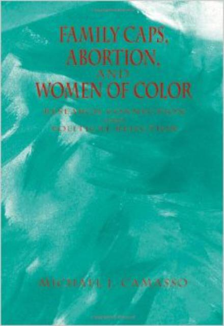 Family Caps Abortion and Women of Color Research Connection and Political Rejection