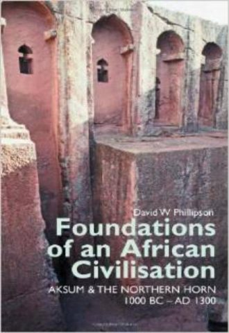 Foundations of an African Civilisation Aksum and the northern Horn 1000 BC AD 1300