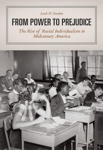 From Power to Prejudice The Rise of Racial Individualism in Mid-century America