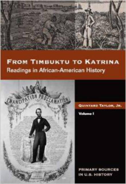 From Timbuktu to Katrina Sources in African American History Volume 1