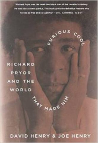 Furious Cool Richard Pryor and the World That Made Him