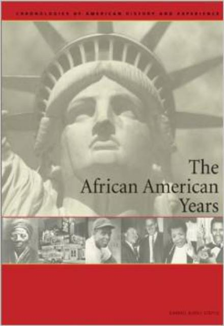 The African American Years Chronologies of American History and Experience