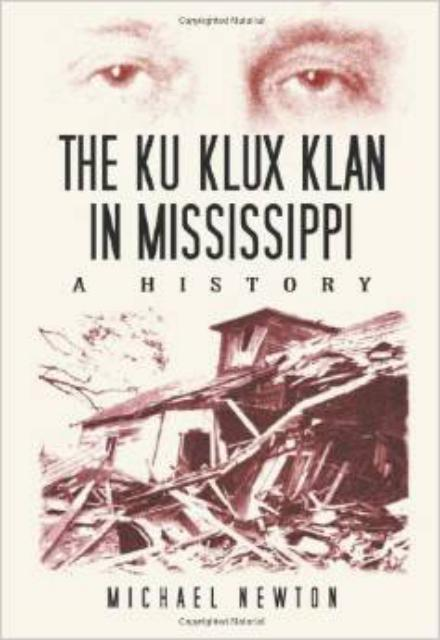 The Ku Klux Klan in Mississippi A History