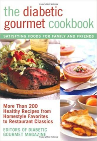The Diabetic Gourmet Cookbook- More Than 200 Healthy Recipes from Homestyle Favorites to Restaurant Classics_440x640