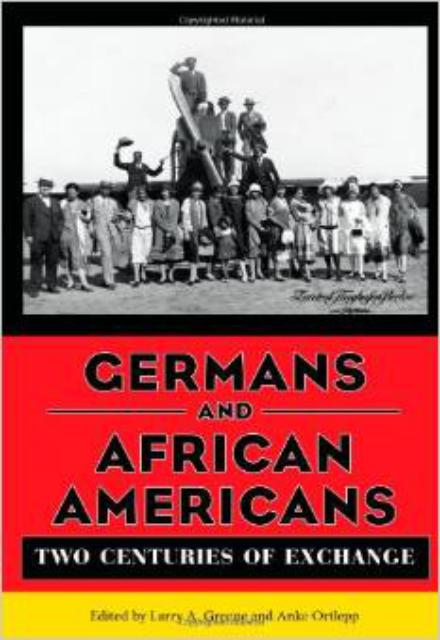 Germans and African Americans Two Centuries of Exchange