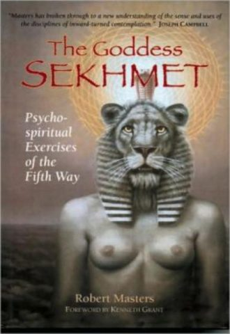 The Goddess Sekhmet PsychoSpiritual Exercises of the Fifth Way
