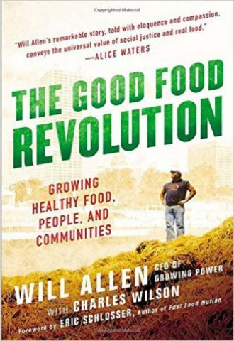 The Good Food Revolution Growing Healthy Food People and Communities