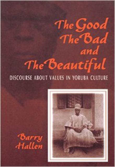 The Good the Bad and the Beautiful Discourse about Values in an Yoruba Culture
