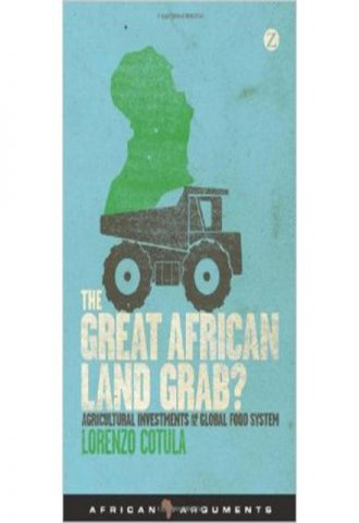 The Great African Land Grab Agricultural Investments and the Global Food System