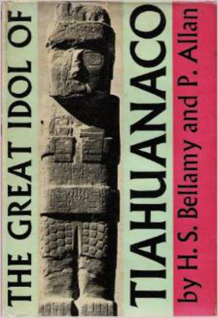 The Great Idol of Tiahuanaco An Interpretation in the Light of the Hoerbiger Theory of Satellites of the Glyphs carved on its surface