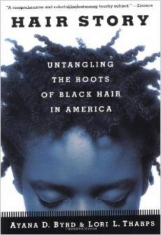 Hair Story Untangling the Roots of Black Hair in America