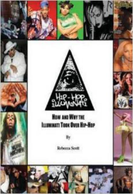 Hip Hop Illuminati How and Why the Illuminati Took Over Hip Hop Volume 1