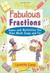 Fabulous Fractions Games, Puzzles, and Activities that Make Math Easy and Fun