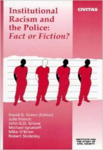 Institutional Racism and the Police Fact or Fiction
