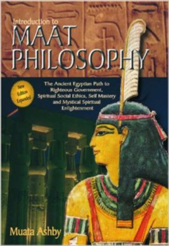 Introduction to Maat Philosophy (Spiritual Enlightenment Through the Path of Virtue) Muata Ashby