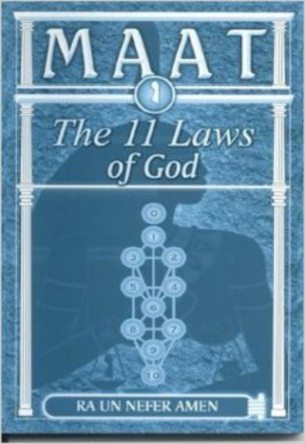 Maat the 11 Laws of God - Ra Un Nefer Amen