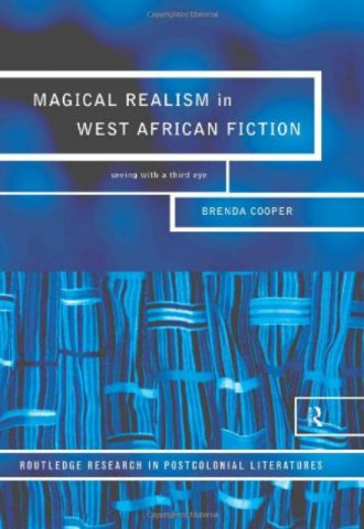 Magical Realism in West African Fiction Seeing with a Third Eye