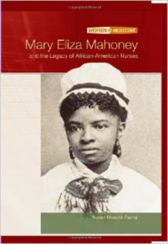 Mary Eliza Mahoney and the Legacy of African-American Nurses (Women in Medicine)