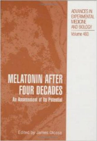 Melatonin after Four Decades An Assessment of Its Potential (Advances in Experimental Medicine and Biology)