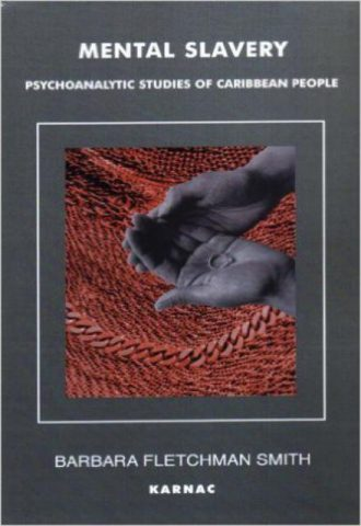 Mental Slavery Psychoanalytic Studies of Caribbean People