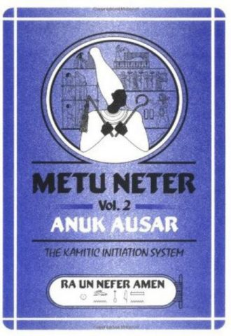Metu Neter Vol. 2 Anuk Ausar, The Kamitic Initiation System