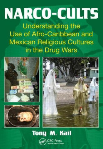 Narco-Cults: Understanding the Use of AfroCaribbean and Mexican Religious Cultures in the Drug Wars