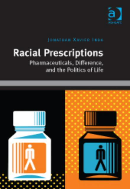 Racial Prescriptions Pharmaceuticals, Difference, and the Politics of Life