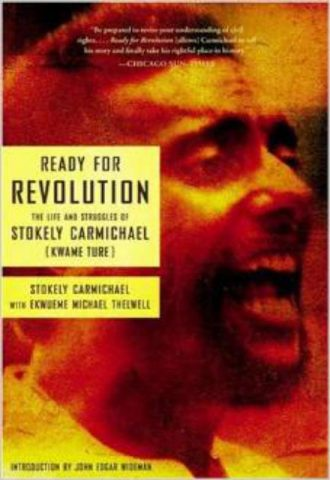 Ready for Revolution: The Life and Struggles of Stokely Carmichael