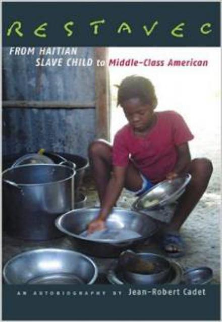 Restavec From Haitian Slave Child to Middle-Class American