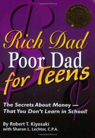 Rich Dad Poor Dad for Teens The Secrets about Money--That You Don't Learn in School!