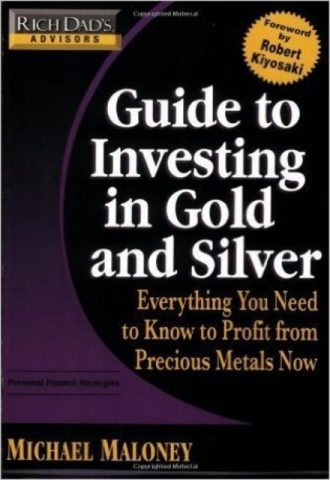 Rich Dad's Advisors Guide to Investing In Gold and Silver Protect Your Financial Future