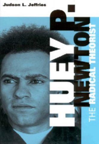 The Radical Theorist - Huey P. Newton