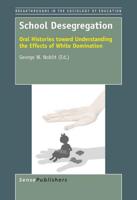 School Desegregation Oral Histories toward Understanding the Effects of White Domination