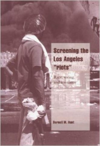 Screening the Los Angeles 'Riots'- Race, Seeing, and Resistance
