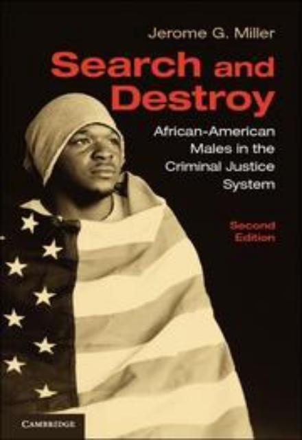 Search and Destroy African-American Males in the Criminal Justice System 2nd Edition
