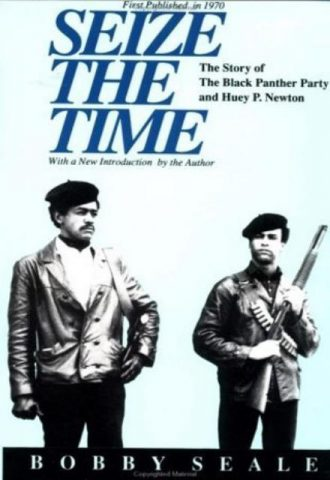 Seize the Time - The Story of the Black Panthers