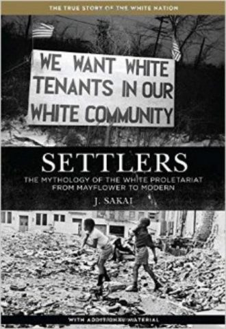Settlers -The Mythology of the White Proletariat from Mayflower to Modern