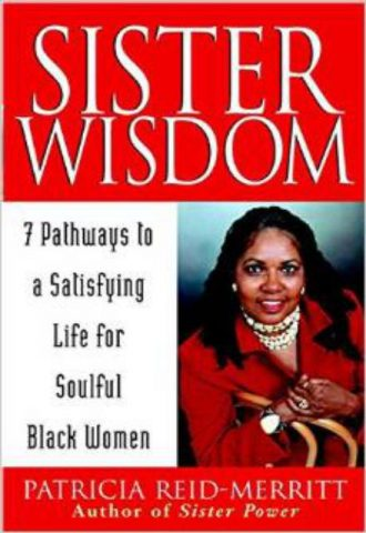 Sister Wisdom 7 Pathways to a Satisfying Life for Soulful Black Women