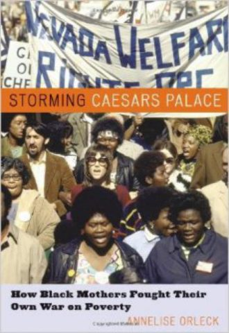 Storming Caesar's Palace How Black Mothers Fought Their Own War on Poverty