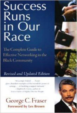Success Runs in Our Race : The Complete Guide to Effective Networking in the Black Community