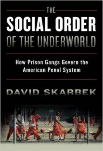 The Social Order of the Underworld -How Prison Gangs Govern the American Penal System
