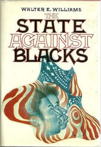 The State Against Blacks by Walter Williams