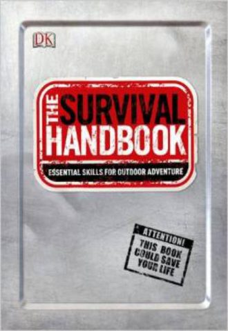 The Survival Handbook Essential Skills for Outdoor Adventure