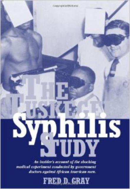 The Tuskegee Syphilis Study The Real Story and Beyond by Fred D. Gray