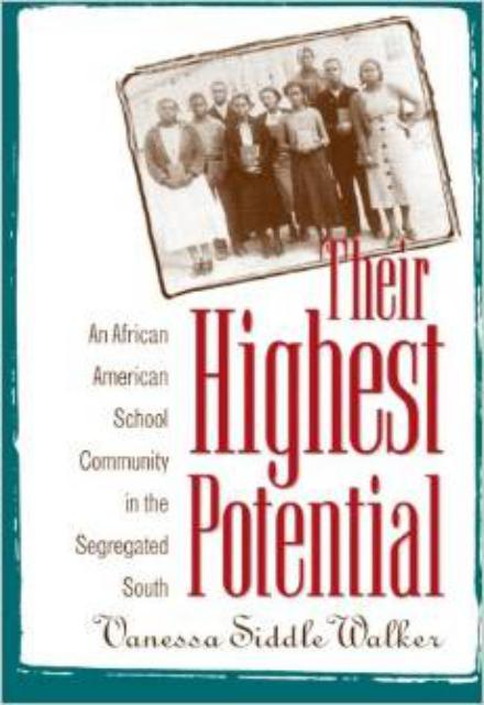Their Highest Potential An African American School Community in the Segregated South