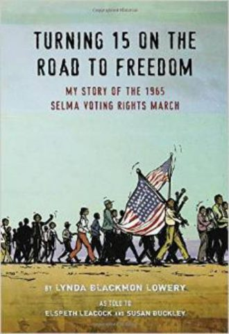 Turning 15 on the Road to Freedom My Story of the Selma Voting Rights March