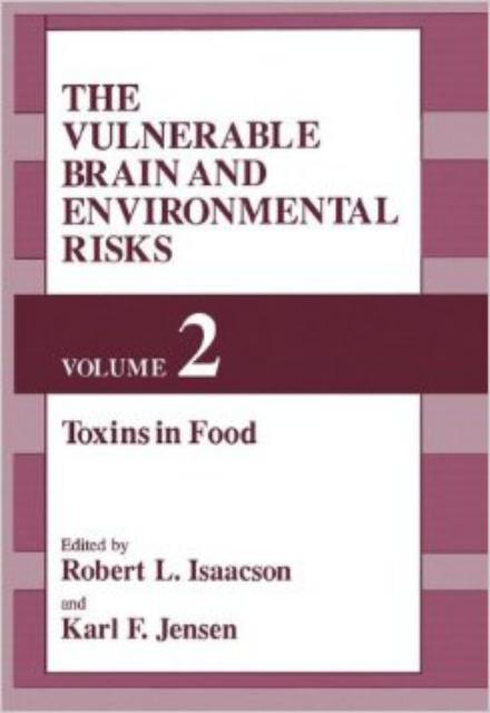 The Vulnerable Brain and Environmental Risks: Volume 2: Toxins In Food