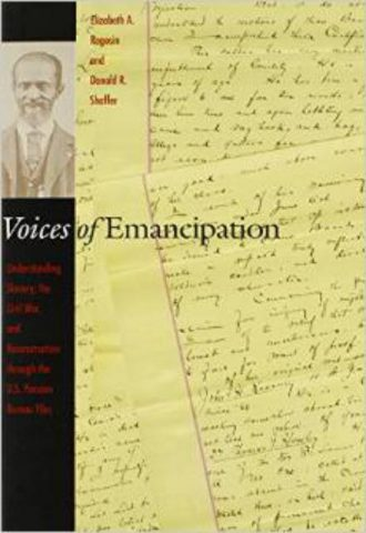 Voices of Emancipation Understanding Slavery, the Civil War, and Reconstruction through the U.S. Pension Bureau Files