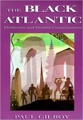 The Black Atlantic Modernity and Double Consciousness