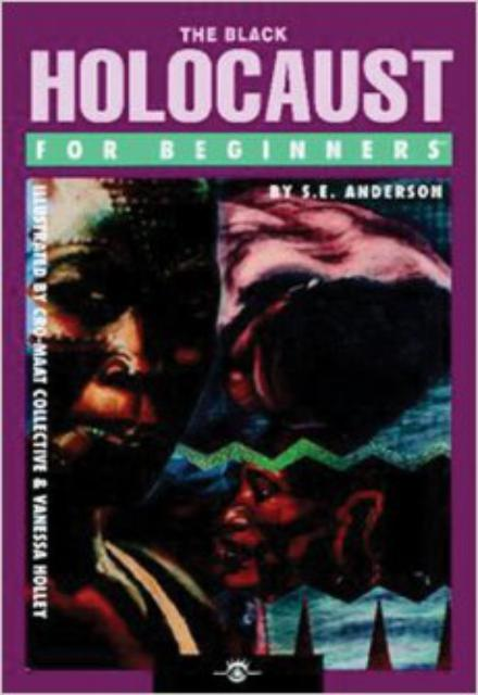 The Black Holocaust For Beginne S.E. Anderson